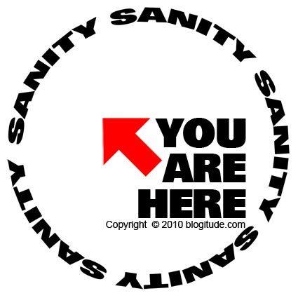 SANITY SANITY SANITY SANITY --- You are here.