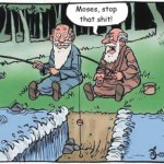 Fishing With Moses Must've Been a Pain in the Ass