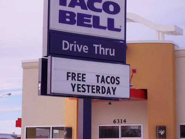Taco Bell: Free Tacos Yesterday!