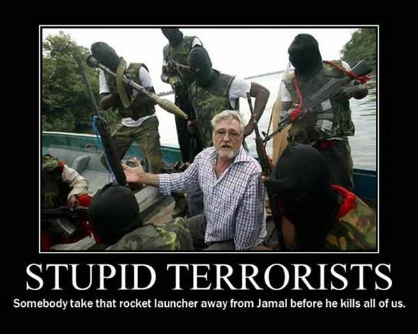 Stupid Terrorists: Someone take that rocket launcher away from Jamal before he kills all of us.