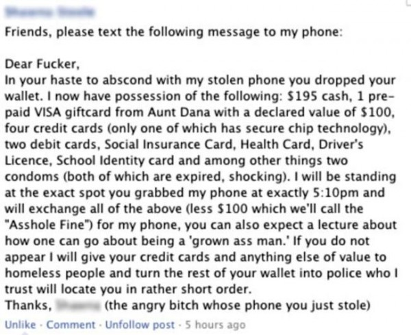 Dear Fucker, In your haste to abscond with my stolen phone you dropped your wallet...