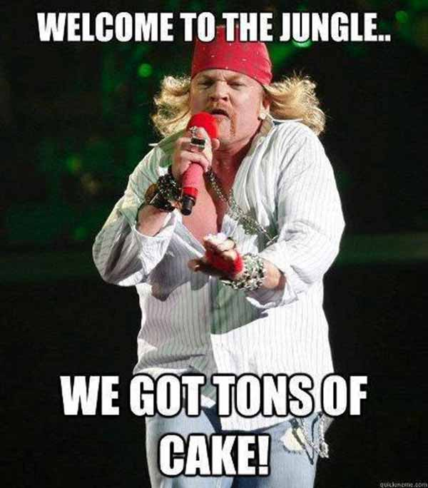 Axel Rose: Welcome to the Jungle... We got tons of cake!