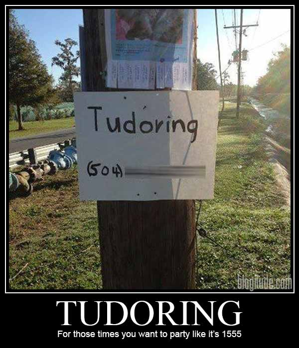 Tudoring: For those times you want to party like it's 1555
