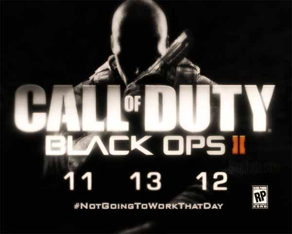 Call of Duty: Black Ops II - 11-13-2012 #NotGoingToWorkThatDay