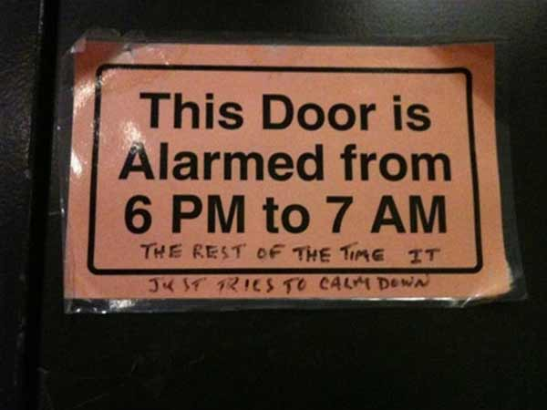 This Door is Alarmed from 6 PM to 7 AM. (The rest of the the time it just tries to calm down)