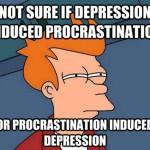 Conundrum: Depression vs. Procrastination