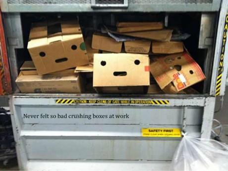 Never Felt So Bad Crushing Boxes at Work...