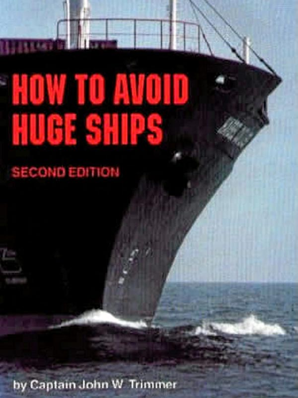 """""""How To Avoid Huge Ships"""" by Captain John W. Trimmer"""