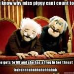 Statler & Waldorf on Miss Piggy