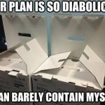 A Diabolical Plan