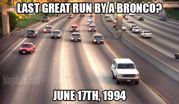Last Great Run By a Bronco?  June 17th, 1994