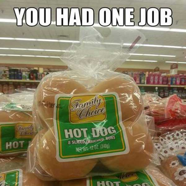 "Hamburger Buns in Hot Dog Bugs packaging.  ""YOU HAD ONE JOB"""