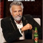 The Most Interesting Man in the World on Stability