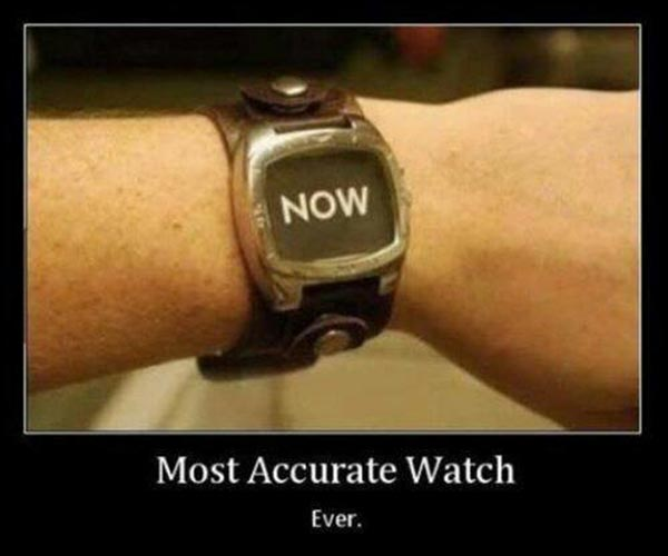 "Most Accurate Watch Ever.  ""NOW."""
