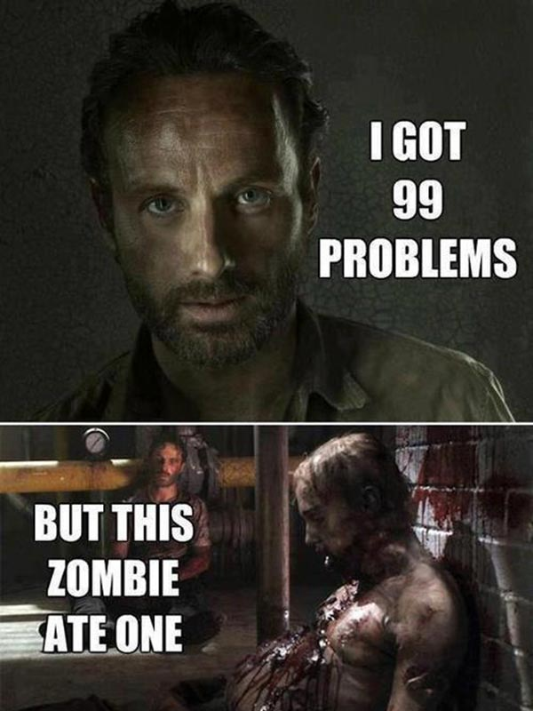 """Rick Grimes: """"I got 99 Problems, but this Zombie ate one."""""""