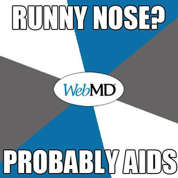 WebMD: Runny Nose? Probably AIDS.
