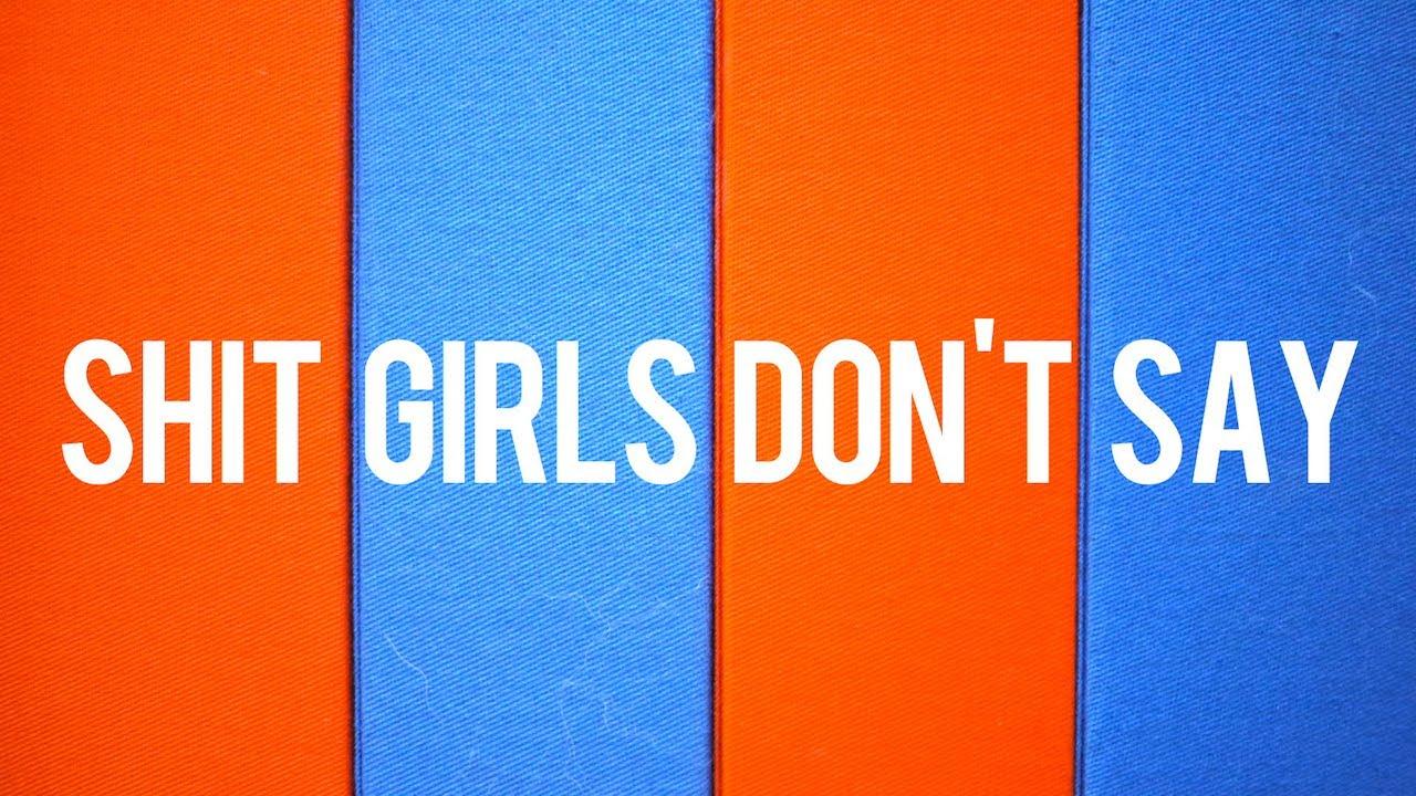 Shit Girls Don't Say (NSFW)