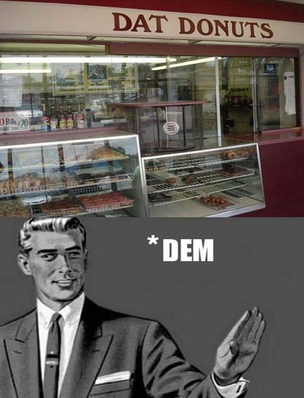 """DAT DONUTS""  Excuse me... *DEM"