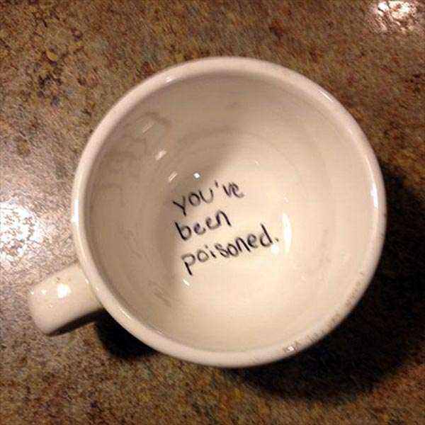 "Writing in the bottom of a Coffee Cup: ""You've been poisoned."""