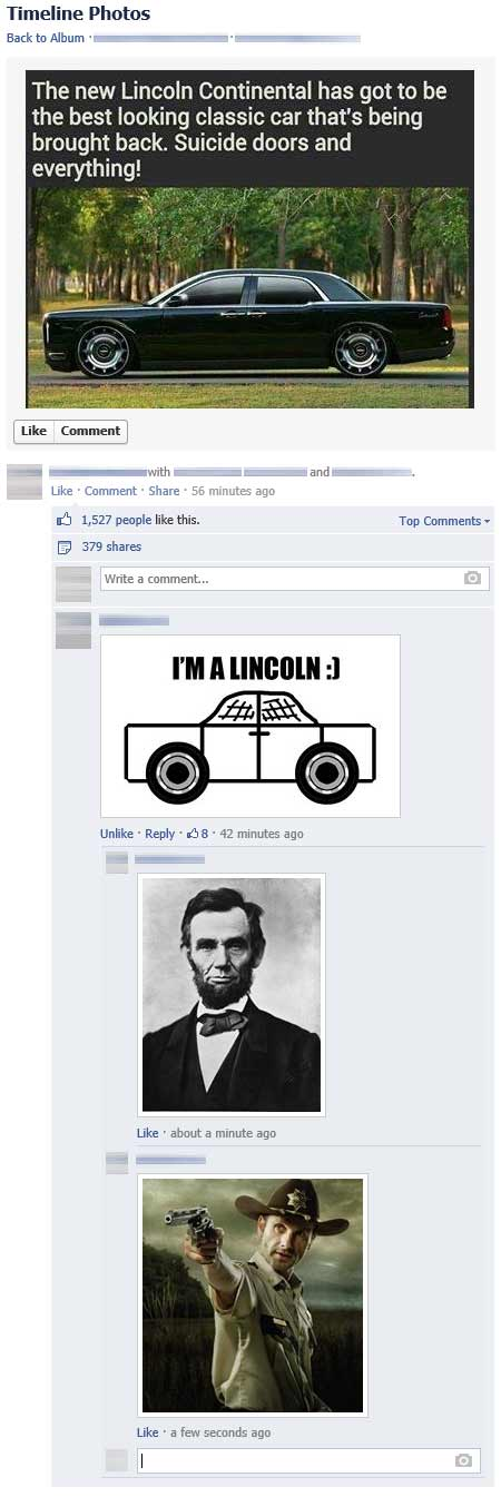 """Facebook: """"The new Lincoln Continential has got to be the best looking classic car that's being brought back. Suicide doors and everything!""""  Reply: Stick-car, """"I'm a Lincoln.""""  Reply: President Lincoln.  Reply: Andrew Lincoln from the Walking Dead."""