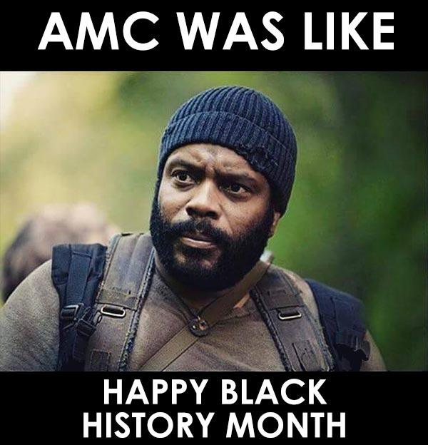 AMC Was like: Happy Black History Month