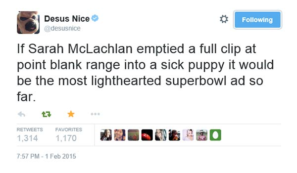 If Sarah McLachlan emptied a full clip at point blank range into a sick puppy it would be the most lighthearted superbowl ad so far.