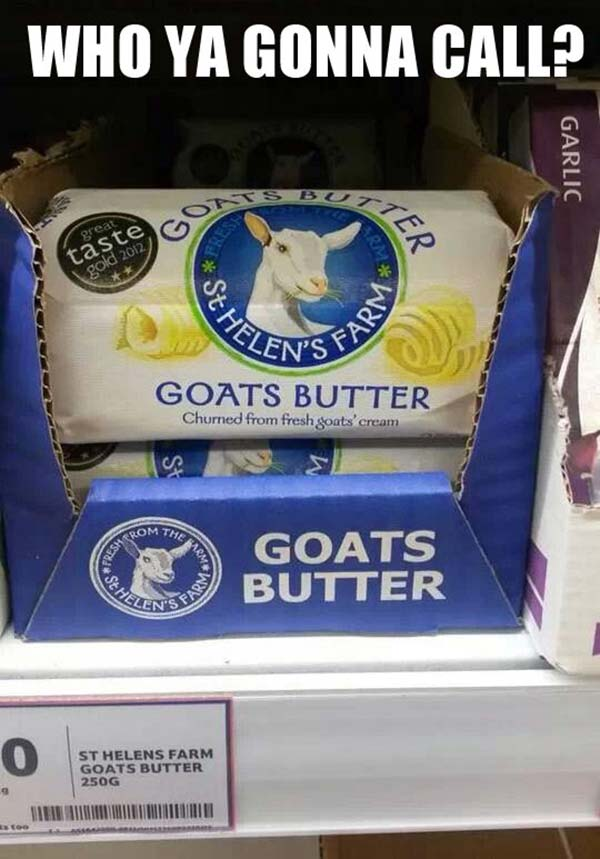 Who ya gonna call? Goats Butter!