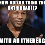Mike Tyson Disserts About The Titanic
