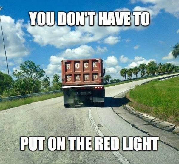 Rock Sand ... You don't have to put on the red light!